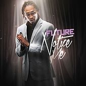 Notice Me by Future