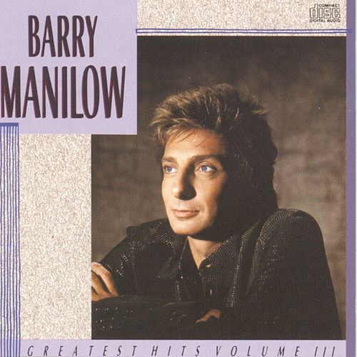 Greatest Hits Vol. 3 by Barry Manilow