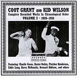 Coot Grant And Kid Wilson Vol. 2 (1928-1931) by Coot Grant And Kid Wilson