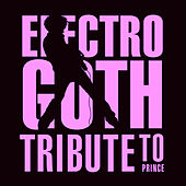 Electro Goth Tribute To Prince von Various Artists