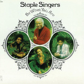 Be What You Are (Reissue) by The Staple Singers