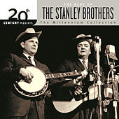 20th Century Masters: The Millennium Collection... by The Stanley Brothers