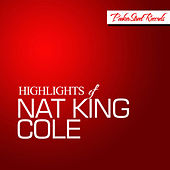 Highlights of Nat King Cole by Nat King Cole
