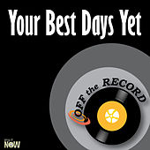 Your Best Days Yet - Single by Off the Record