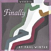 Finally by Paul Winter