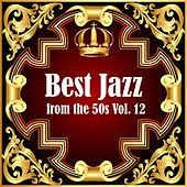 Best Jazz from the 50s Vol. 12 by Various Artists