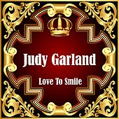 Love To Smile by Judy Garland