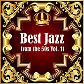 Best Jazz from the 50s Vol. 11 by Various Artists