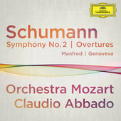 Schumann: Symphony No.2; Overtures Manfred, Genoveva (Live At Musikverein, Vienna / 2012) by Wolfgang Amadeus Mozart