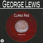 Climax Rag (Remastered) by George Lewis