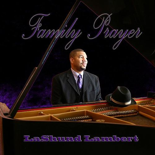 Family Prayer by LaShund Lambert