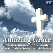 Amazing Grace, Blessed Assurance, in the Garden, Onward Christian Soldiers and Other Hymns de Various Artists