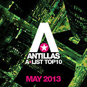 Antillas A-List Top 10 - May 2013 (Bonus Track Version) von Various Artists