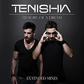 Memory Of A Dream (Extended Mixes) by Tenishia