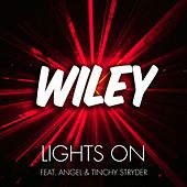 Lights On (Ft Angel & Tinchy Stryder) by Wiley