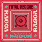 Total Reggae: Ragga de Various Artists
