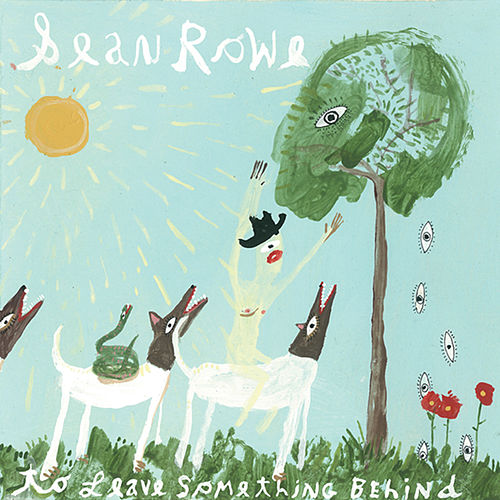 To Leave Something Behind by Sean Rowe