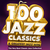 100 Jazz Classics & Greatest Jazz Hits - The Very Best Classic Jazz Collection de Various Artists