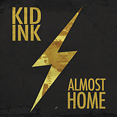 Almost Home di Kid Ink