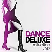 Dance Deluxe Collection 2013 by Various Artists