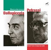 Dallapiccola, Luigi & Petrassi, Geofredd:  Chamber Works by Ensemble Dissonanzen