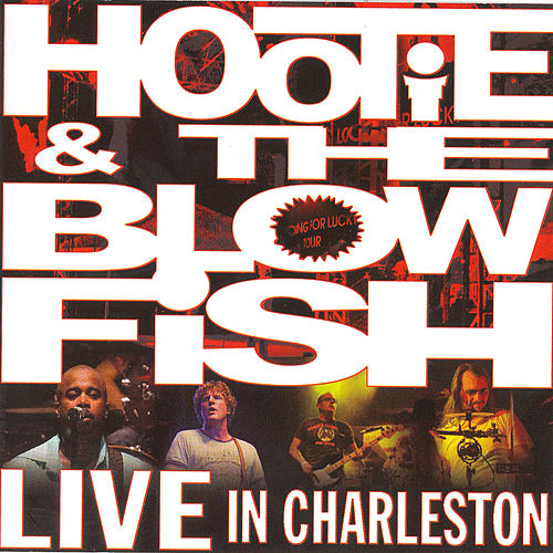 Live in Charleston by Hootie & the Blowfish