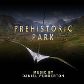 Prehistoric Park - Original Soundtrack by Daniel Pemberton