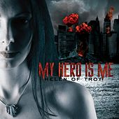 Helen of Troy by My Hero Is Me