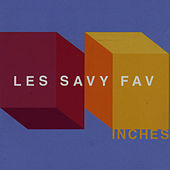 Inches by Les Savy Fav