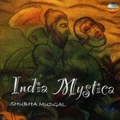 India Mystica by Shubha Mudgal