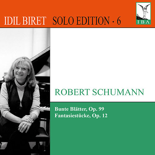 Idil Biret Solo Edition, Vol. 6 by Idil Biret