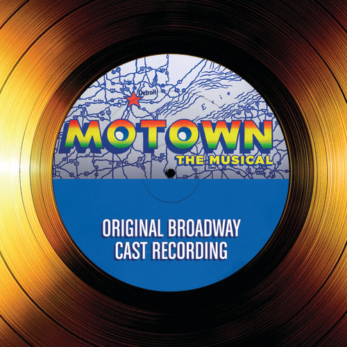 Motown The Musical – Original Broadway Cast Recording by Various Artists