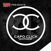 Anthem (feat. Work Dirty, Freez Mahn, Blize Kid, Woodstock, Nate Yee & Mally Maul) by C.A.P.O. Click