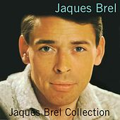 Jaques Brel Collection by Jacques Brel
