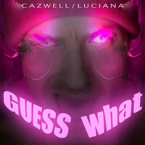 Guess What? by Cazwell