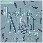 Twisting the Night Away - 100 Classic Party Tracks von Various Artists