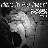 Here in My Heart: Classic Love Songs, Vol. 1 de Various Artists