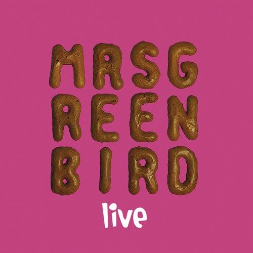 Mrs. Greenbird - Live von Mrs. Greenbird