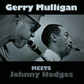 Gerry Mulligan Meets Johnny Hodges by Johnny Hodges