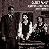 Traditional Folk Music (Original Recordings) by The Carter Family