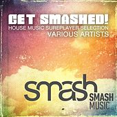 Get Smashed!, Vol. 2 by Various Artists