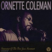 Innovator of the Free Jazz Movement (Remastered) by Ornette Coleman