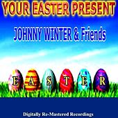 Your Easter Present - Johnny Winter & Friends de Various Artists