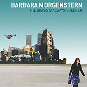 The Grass is always Greener by Barbara Morgenstern
