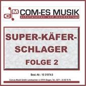 Super-Käfer-Schlager, Folge 2 von Various Artists