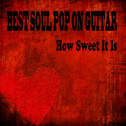 Best Soul Pop on Guitar: How Sweet It Is by The O'Neill Brothers Group