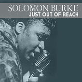 Just out of Reach by Solomon Burke