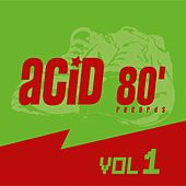 Acid 80, Vol. 1 (Electro House) de Various Artists