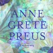Vær hos meg de Anne Grete Preus