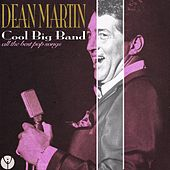 Cool Big Band (All the Best Pop Songs) van Dean Martin